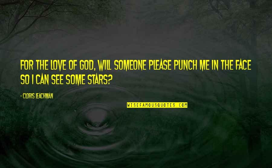 Punch Your Face Quotes By Cloris Leachman: For the love of God, will someone please