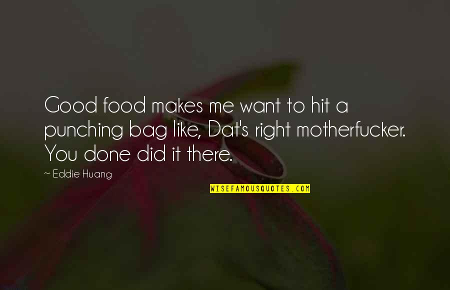 Punching Quotes By Eddie Huang: Good food makes me want to hit a