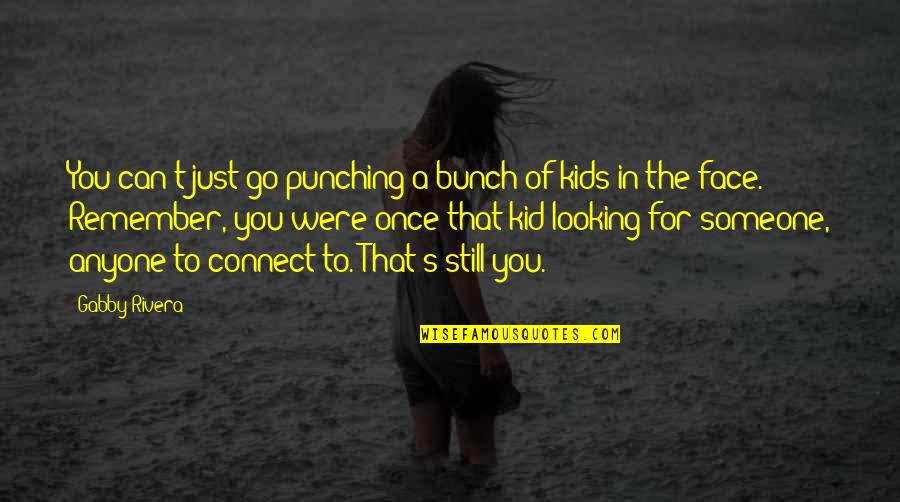 Punching Quotes By Gabby Rivera: You can't just go punching a bunch of