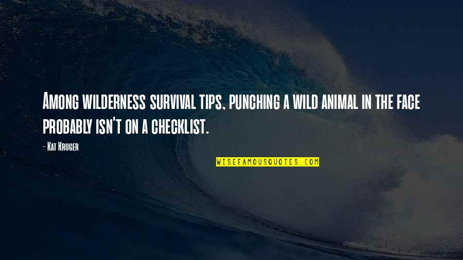 Punching Quotes By Kat Kruger: Among wilderness survival tips, punching a wild animal