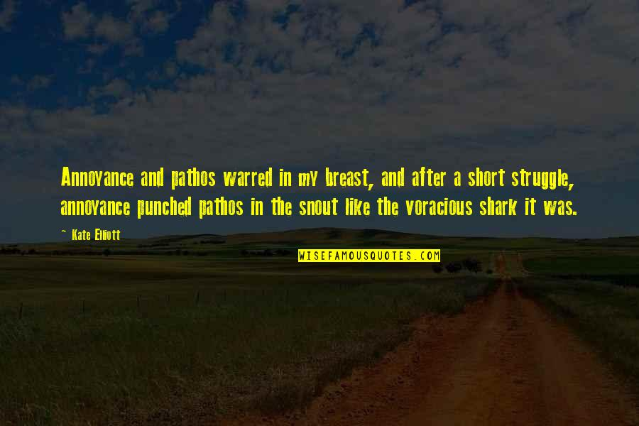 Punching Quotes By Kate Elliott: Annoyance and pathos warred in my breast, and