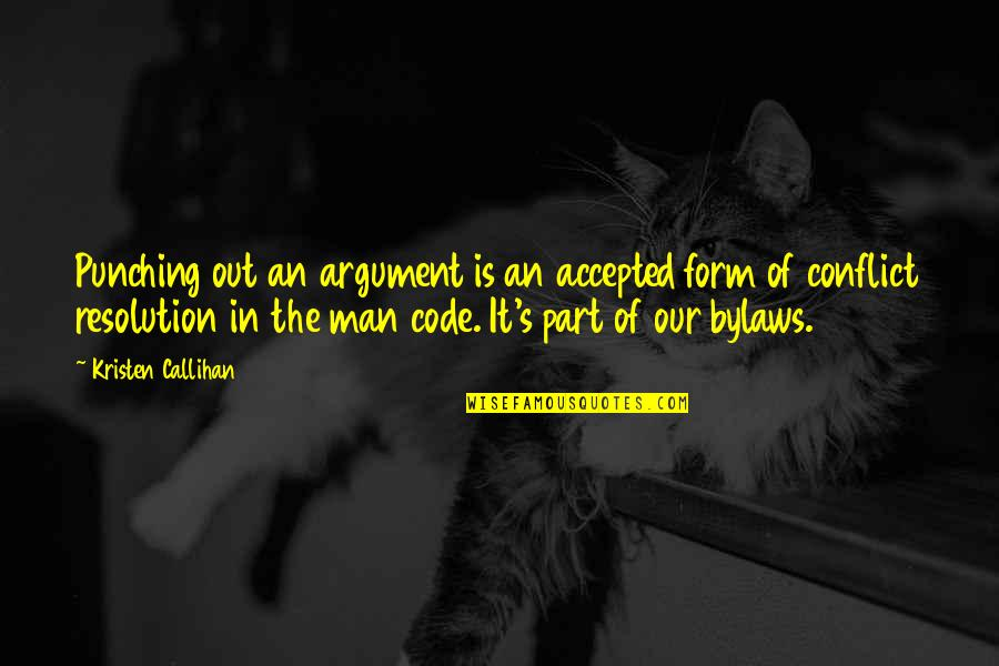 Punching Quotes By Kristen Callihan: Punching out an argument is an accepted form