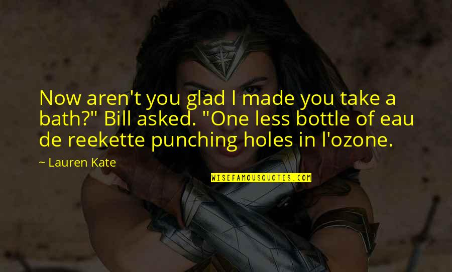 Punching Quotes By Lauren Kate: Now aren't you glad I made you take