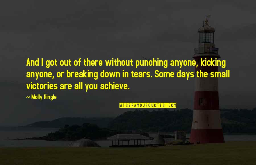 Punching Quotes By Molly Ringle: And I got out of there without punching