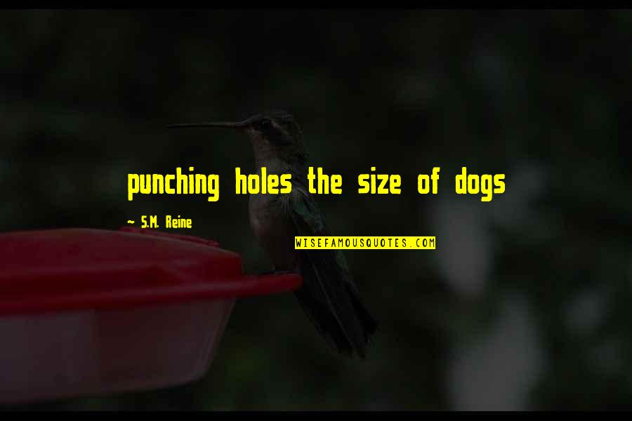 Punching Quotes By S.M. Reine: punching holes the size of dogs