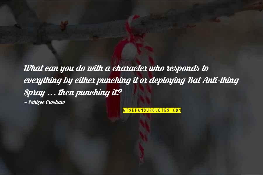 Punching Quotes By Yahtzee Croshaw: What can you do with a character who