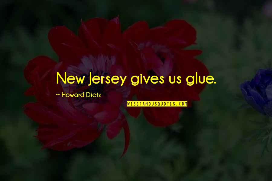 Punching Walls Quotes By Howard Dietz: New Jersey gives us glue.