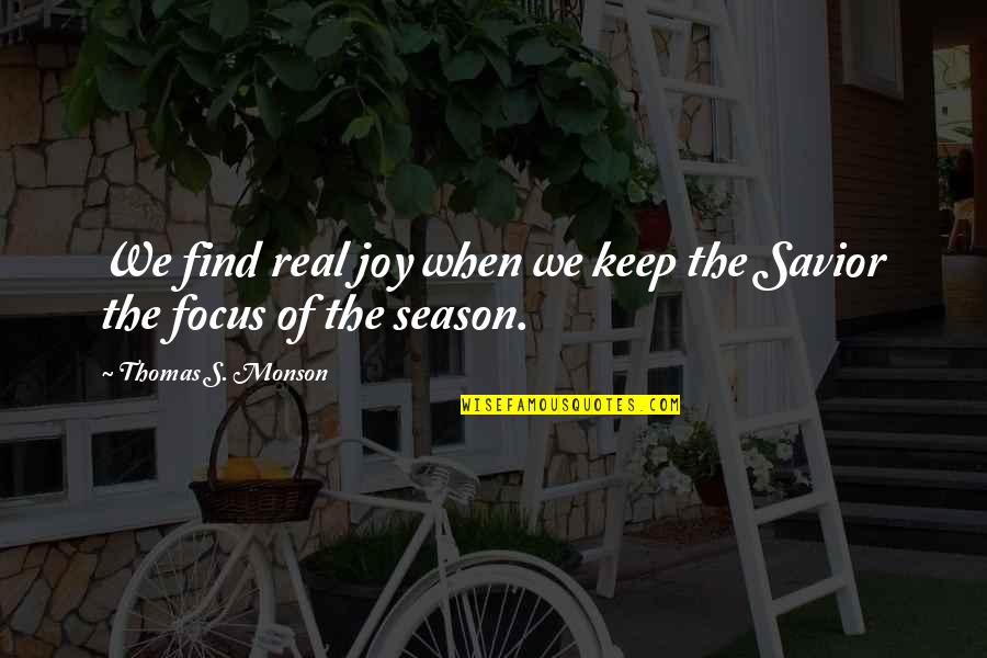 Punjaban Jatti Quotes By Thomas S. Monson: We find real joy when we keep the