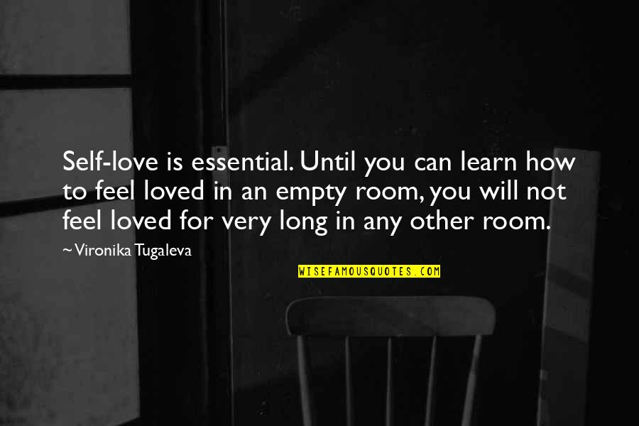 Punjaban Jatti Quotes By Vironika Tugaleva: Self-love is essential. Until you can learn how