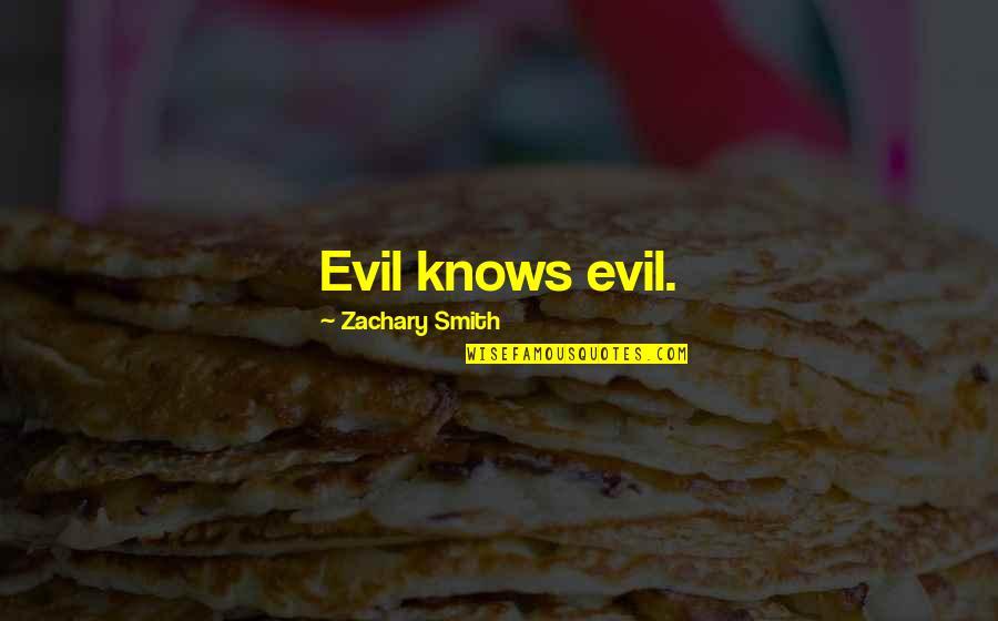 Punjaban Jatti Quotes By Zachary Smith: Evil knows evil.