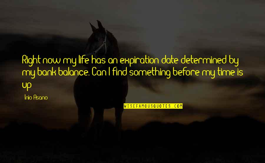 Punjabi Lok Quotes By Inio Asano: Right now my life has an expiration date