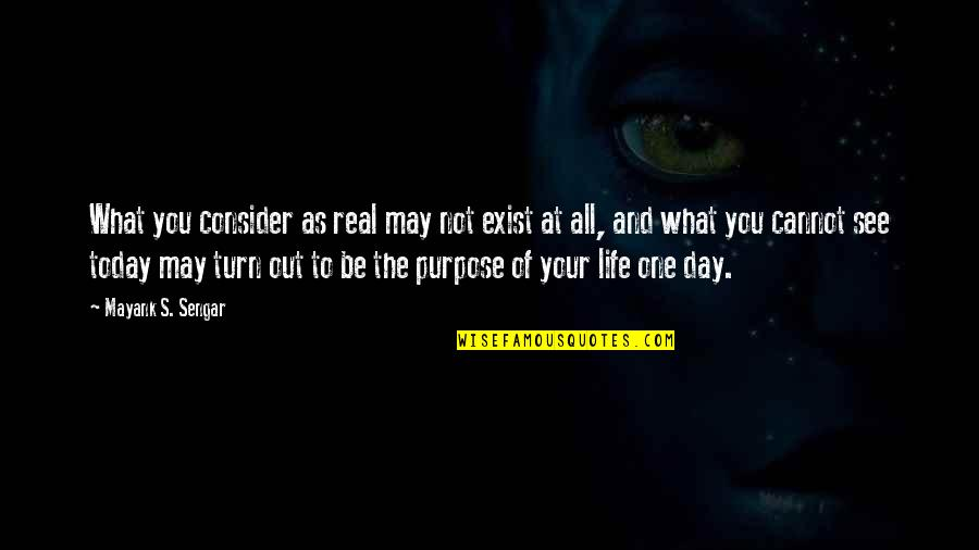 Punjabi Lok Quotes By Mayank S. Sengar: What you consider as real may not exist