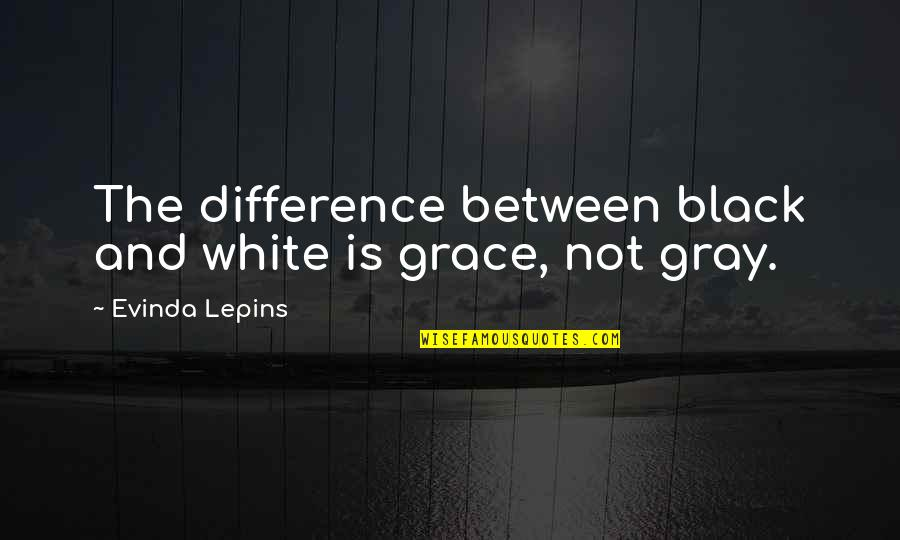 Puppet Augeas Quotes By Evinda Lepins: The difference between black and white is grace,