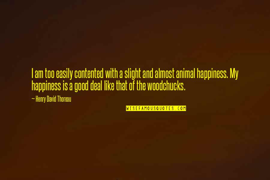 Puppet Escape Double Quotes By Henry David Thoreau: I am too easily contented with a slight