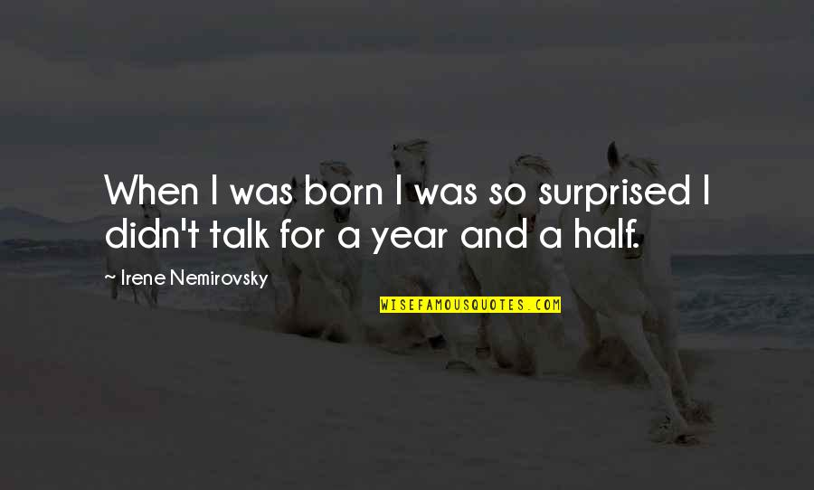 Purchased Life Annuity Quotes By Irene Nemirovsky: When I was born I was so surprised