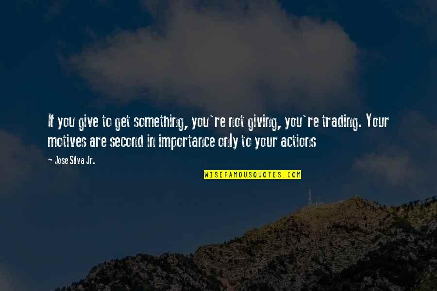 Purdue Owl Integrating Quotes By Jose Silva Jr.: If you give to get something, you're not