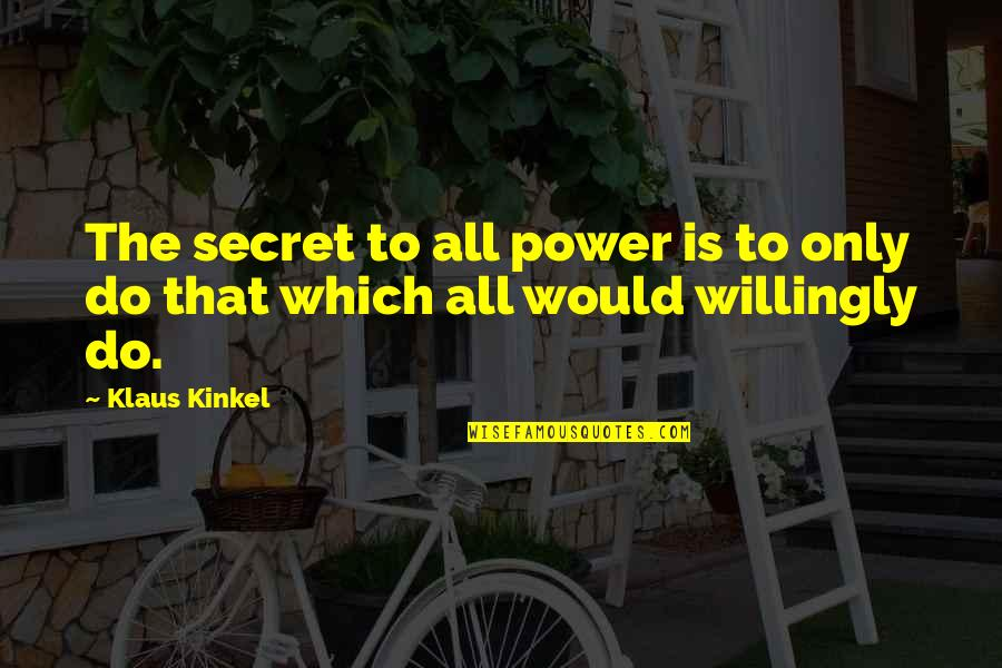 Purdue Owl Integrating Quotes By Klaus Kinkel: The secret to all power is to only