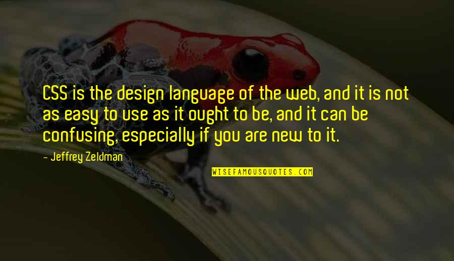 Purgatories Quotes By Jeffrey Zeldman: CSS is the design language of the web,