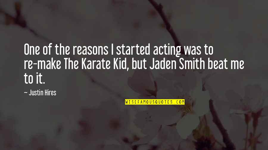 Purple Sprite Quotes By Justin Hires: One of the reasons I started acting was