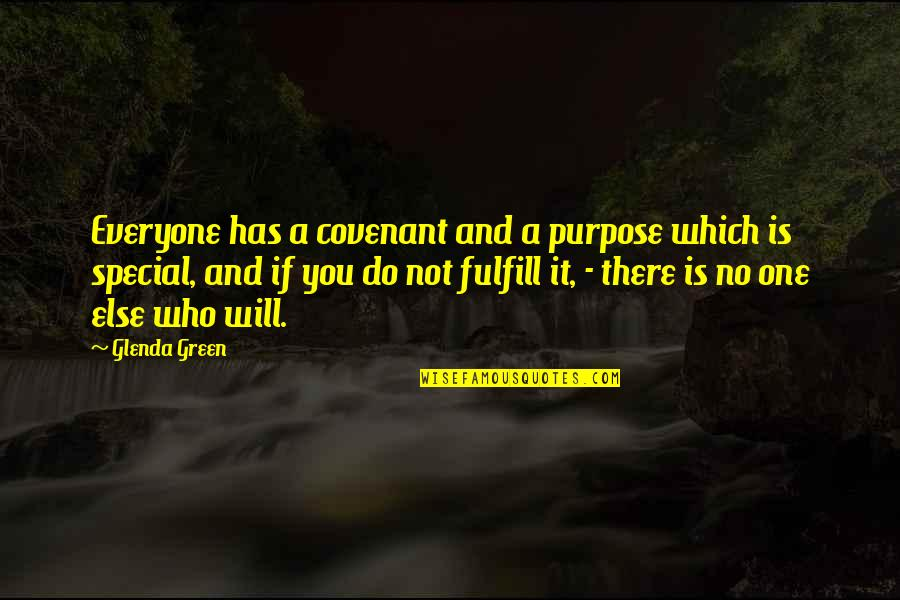 Purpose And Destiny Quotes By Glenda Green: Everyone has a covenant and a purpose which