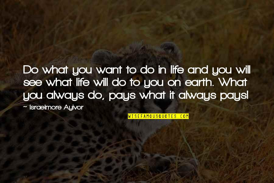 Purpose And Destiny Quotes By Israelmore Ayivor: Do what you want to do in life