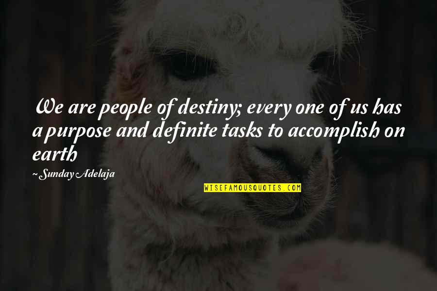 Purpose And Destiny Quotes By Sunday Adelaja: We are people of destiny; every one of