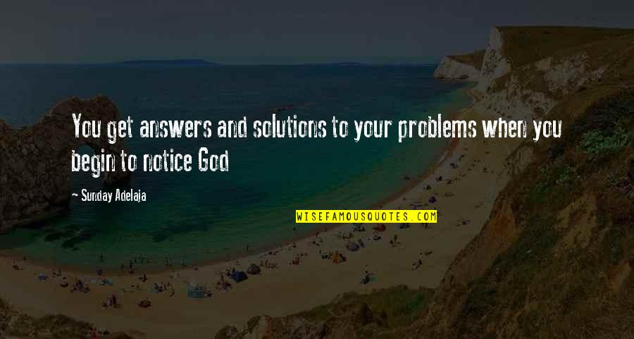 Purpose And Destiny Quotes By Sunday Adelaja: You get answers and solutions to your problems
