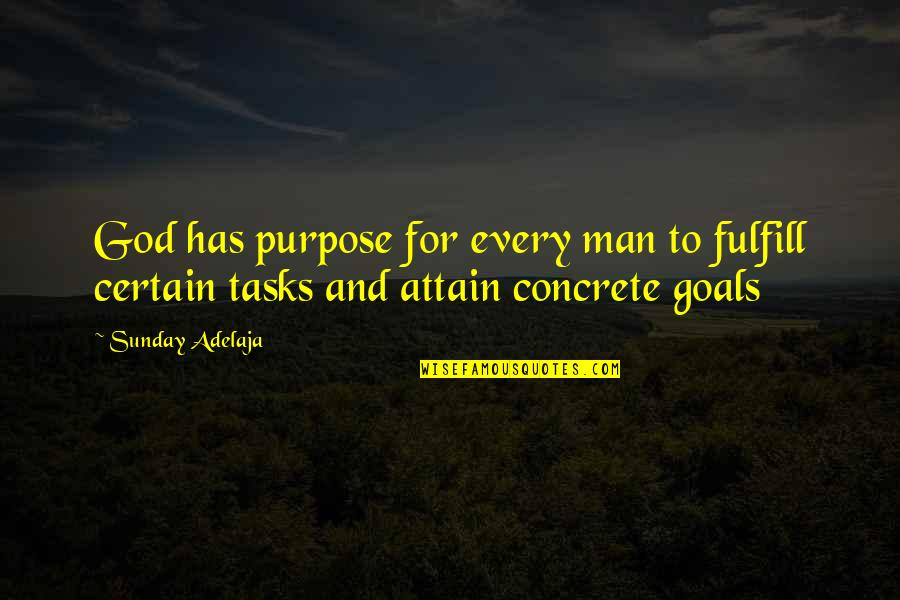 Purpose And God Quotes By Sunday Adelaja: God has purpose for every man to fulfill