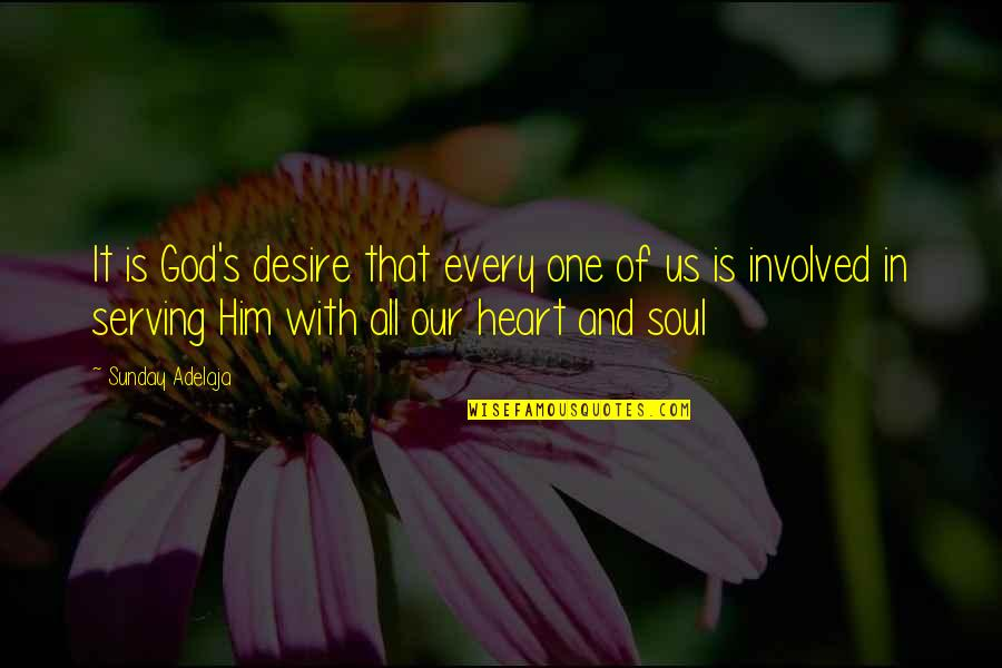 Purpose And God Quotes By Sunday Adelaja: It is God's desire that every one of