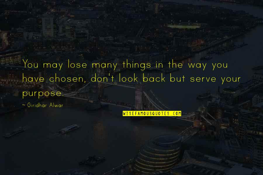 Purpose In Life Inspirational Quotes By Giridhar Alwar: You may lose many things in the way