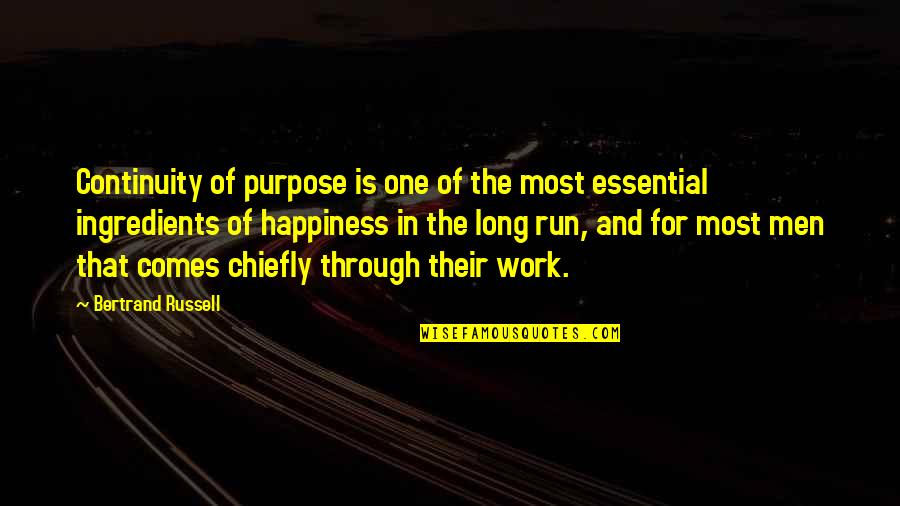 Purpose In Work Quotes By Bertrand Russell: Continuity of purpose is one of the most
