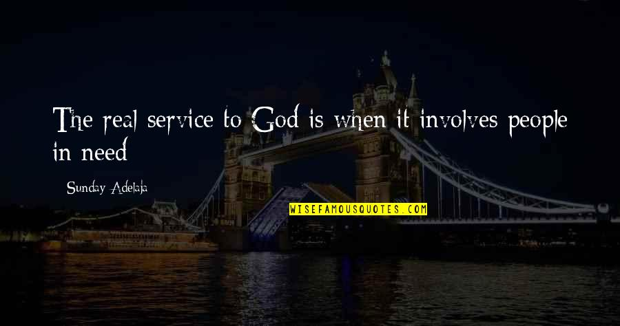 Purpose In Work Quotes By Sunday Adelaja: The real service to God is when it