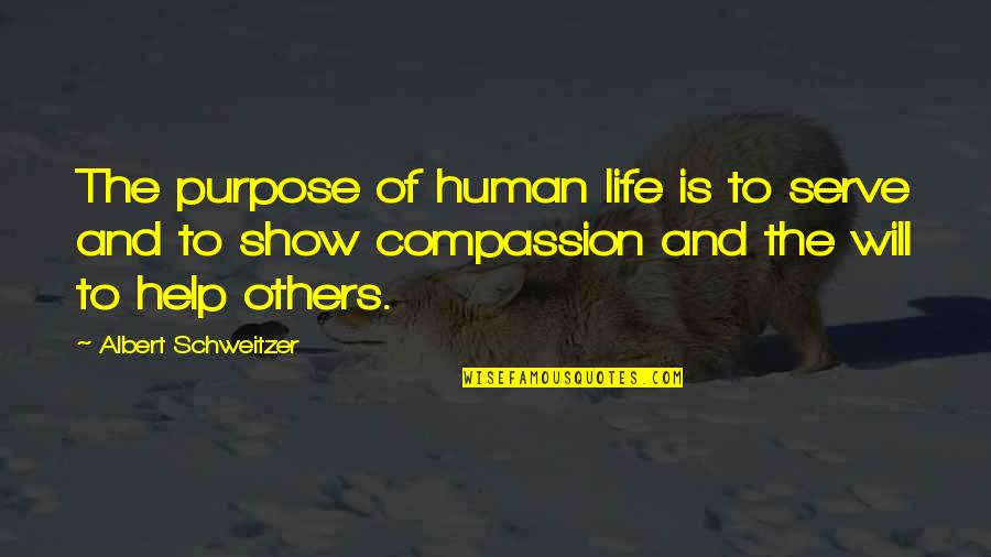 Purpose Of Human Life Quotes By Albert Schweitzer: The purpose of human life is to serve