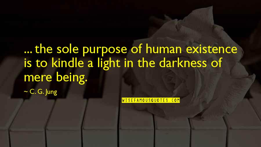 Purpose Of Human Life Quotes By C. G. Jung: ... the sole purpose of human existence is