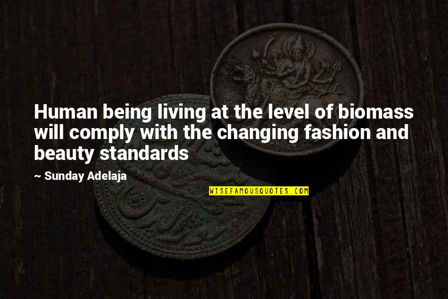 Purpose Of Human Life Quotes By Sunday Adelaja: Human being living at the level of biomass
