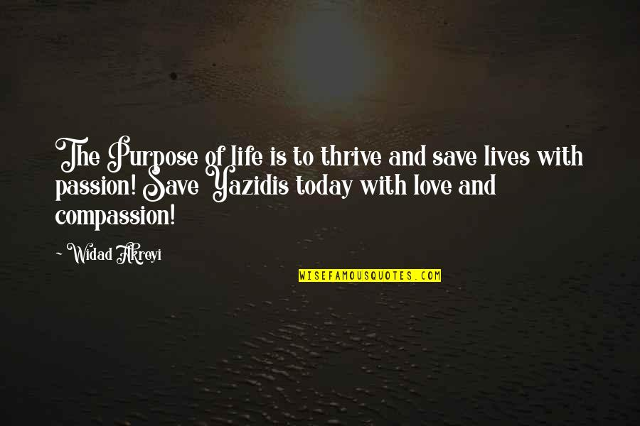 Purpose Of Human Life Quotes By Widad Akreyi: The Purpose of life is to thrive and
