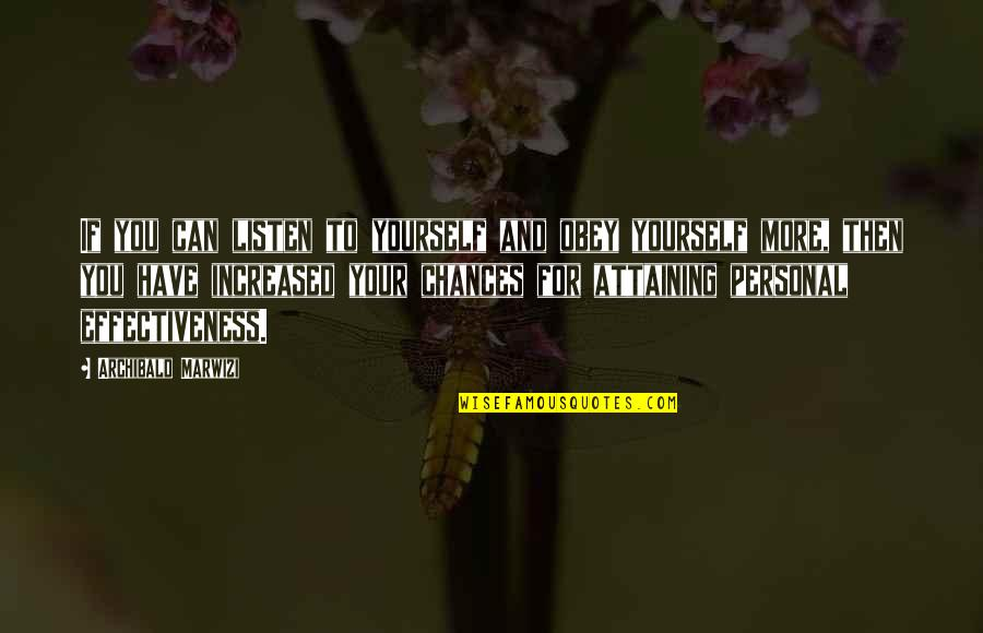 Purpose To Life Quotes By Archibald Marwizi: If you can listen to yourself and obey