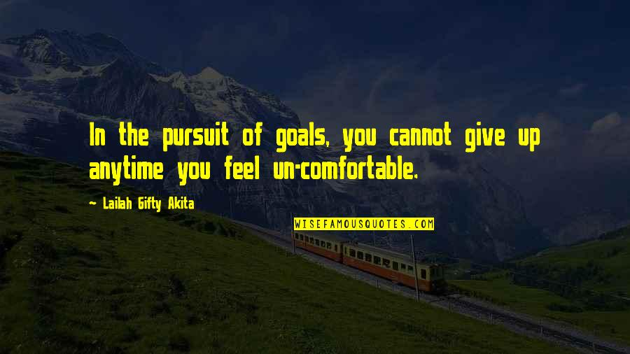 Pursuit Of Goals Quotes By Lailah Gifty Akita: In the pursuit of goals, you cannot give