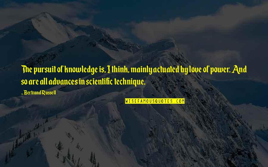 Pursuit Of Knowledge Quotes By Bertrand Russell: The pursuit of knowledge is, I think, mainly