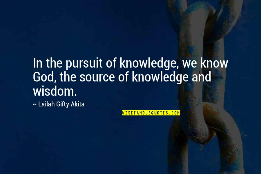 Pursuit Of Knowledge Quotes By Lailah Gifty Akita: In the pursuit of knowledge, we know God,