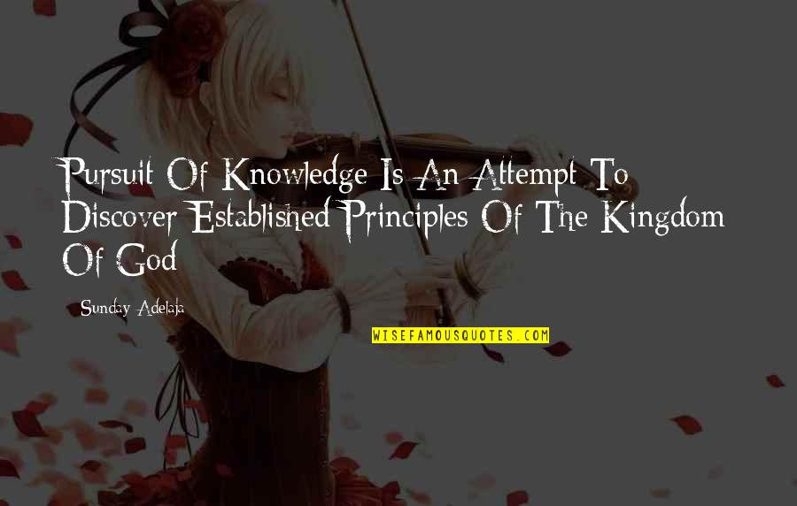Pursuit Of Knowledge Quotes By Sunday Adelaja: Pursuit Of Knowledge Is An Attempt To Discover