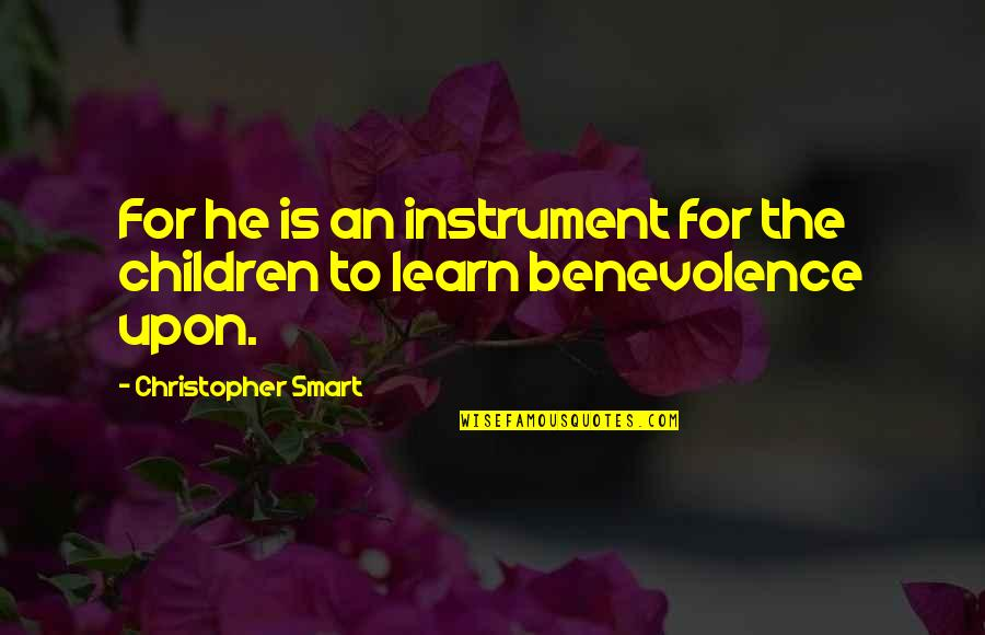 Purves Quotes By Christopher Smart: For he is an instrument for the children