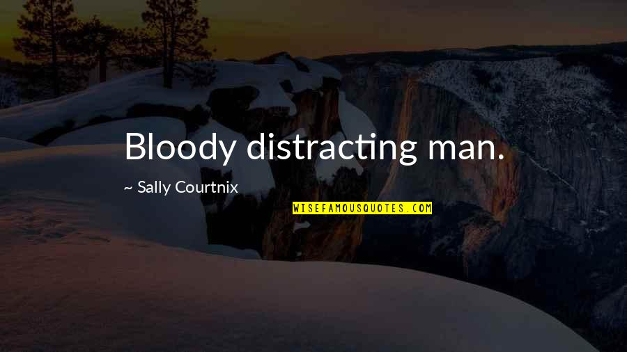 Push Mo Yan Quotes By Sally Courtnix: Bloody distracting man.