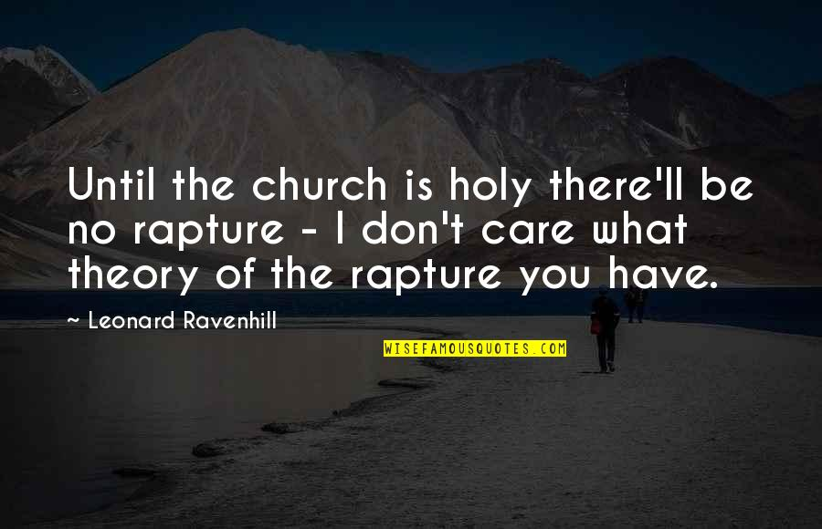 Pusher Milo Quotes By Leonard Ravenhill: Until the church is holy there'll be no