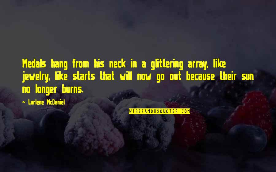 Pushing Away Someone Quotes By Lurlene McDaniel: Medals hang from his neck in a glittering