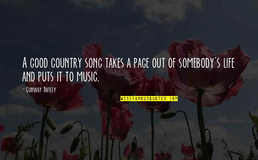Puts Quotes By Conway Twitty: A good country song takes a page out