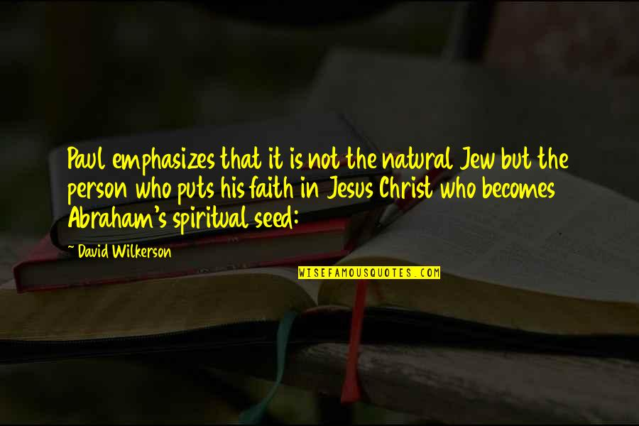 Puts Quotes By David Wilkerson: Paul emphasizes that it is not the natural