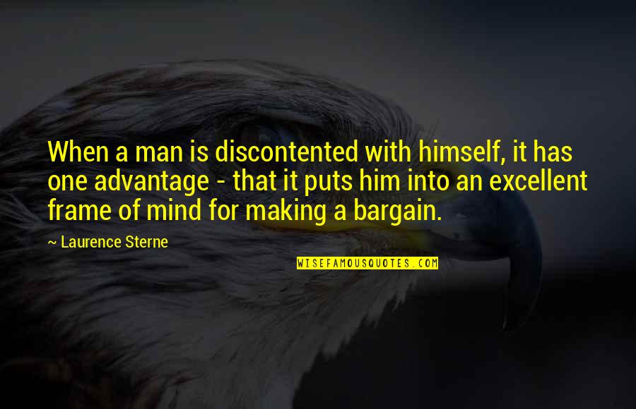Puts Quotes By Laurence Sterne: When a man is discontented with himself, it