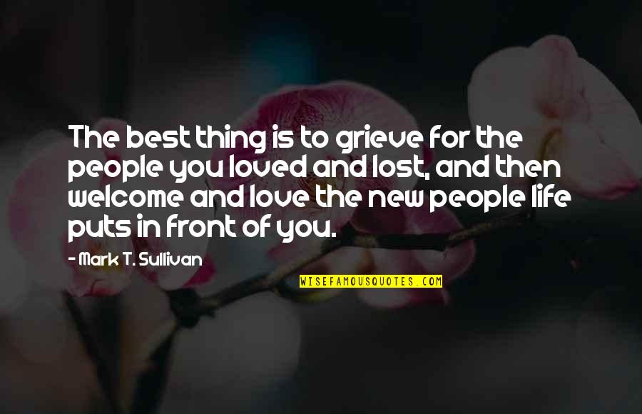Puts Quotes By Mark T. Sullivan: The best thing is to grieve for the
