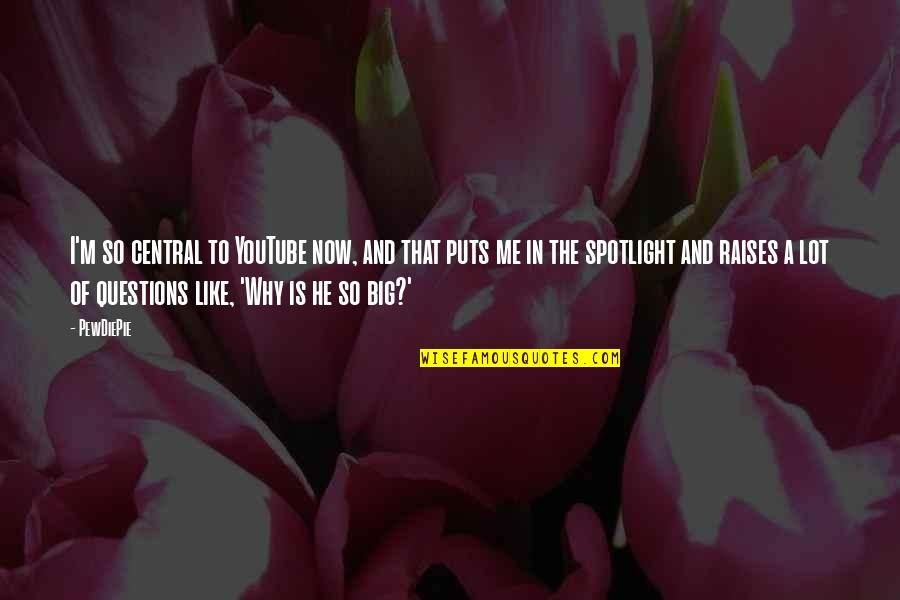 Puts Quotes By PewDiePie: I'm so central to YouTube now, and that